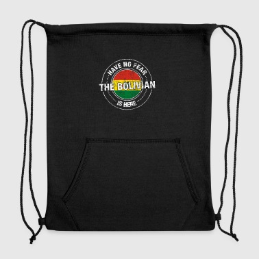 Have No Fear The Bolivian Is Here - Sweatshirt Cinch Bag