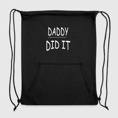Funny Pregnant Gift Daddy Did It - Sweatshirt Cinch Bag