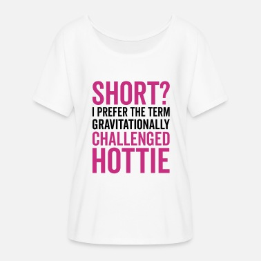 Short Short Hottie Funny Quote - Women's Flowy T-Shirt