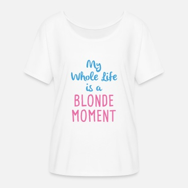 Stupid Blonde Blonde Moment - Women's Flowy T-Shirt