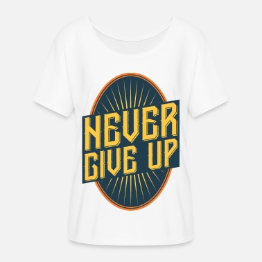 New Years Resolutions never give up vintage style quote - Women's Flowy T-Shirt