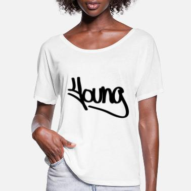 Young young - Women's Flowy T-Shirt