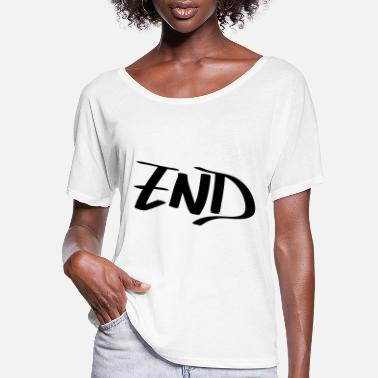 End end - Women's Flowy T-Shirt