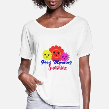 Morning Good Morning Sunshine - Women's Flowy T-Shirt