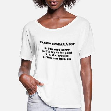 Provocation I KNOW I SWEAR A LOT FUNNY SLOGAN - Women's Flowy T-Shirt