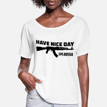 Russia FPS Russia Have Nice Day MP Long Sleeve Shirts - Women's Flowy T-Shirt