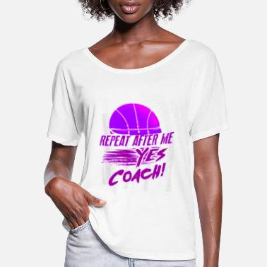 Fast Repeat after me Yes coach - Women's Flowy T-Shirt