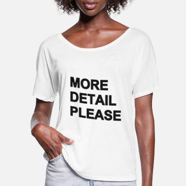 Download More Detail Please - Women's Flowy T-Shirt