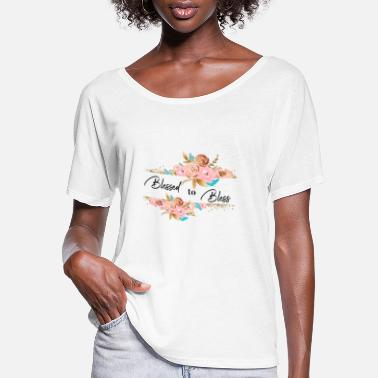 Bless Blessed to Bless - Women's Flowy T-Shirt