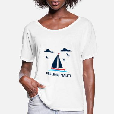 Captain Funny Sailing Feeling Nauti Sailboat Gift - Women's Flowy T-Shirt