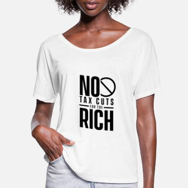 Dollar Tax The Rich - Women's Flowy T-Shirt