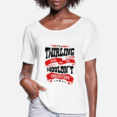 Twirl its a twirling thing you wouldnt underst - Women's Flowy T-Shirt