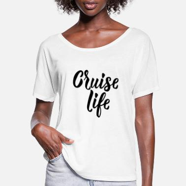 Cruise Life - Women's Flowy T-Shirt