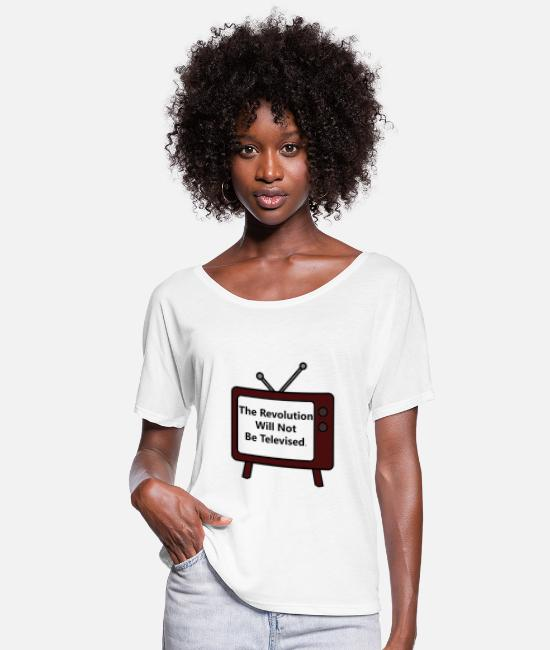 Televised T-Shirts - The Revolution Will Not Be Televised - Women's Flowy T-Shirt white
