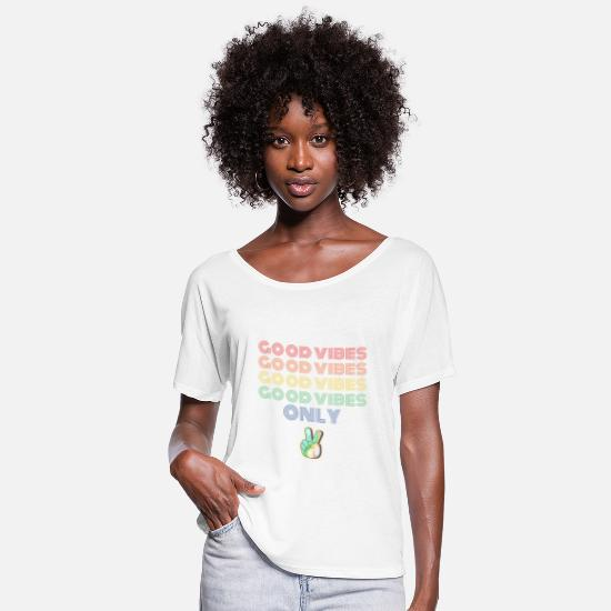 Gift Idea T-Shirts - GOOD VIBES ONLY - Women's Flowy T-Shirt white