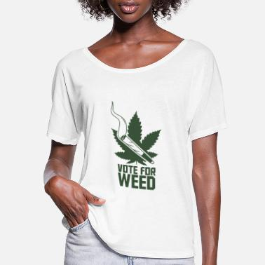 Smoke Weed Vote For Weed - Women's Flowy T-Shirt