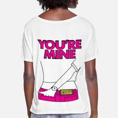 you're_mine_for_girls_no_text - Women's Flowy T-Shirt
