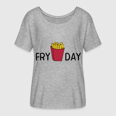Fry Day - Women's Flowy T-Shirt