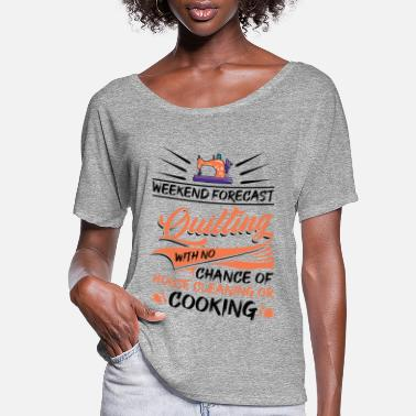 Sewing Weekend Forecast Quilting Sewing Funny Quilter - Women's Flowy T-Shirt