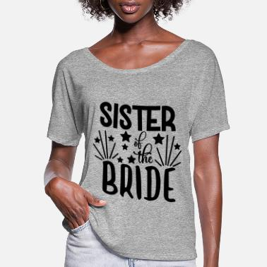Bride love loversSister Of The Bride - Wedding Design - Women's Flowy T-Shirt