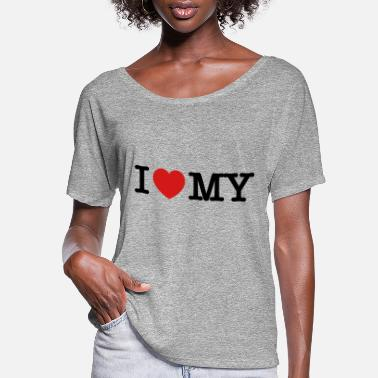I Love My I Love My - Women's Flowy T-Shirt