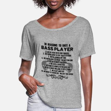 Bass Player 10 Reasons To Date A Bass Player Shirt - Women's Flowy T-Shirt