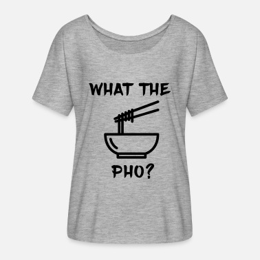 WHAT THE PHO? V-NECK SHIRT - Women's Flowy T-Shirt