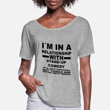 Stand relationship with STAND UP COMEDY - Women's Flowy T-Shirt