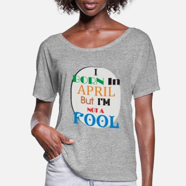 Take Born In April - Women's Flowy T-Shirt