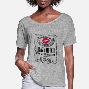 Bitch 100 crazy bitch - Women's Flowy T-Shirt
