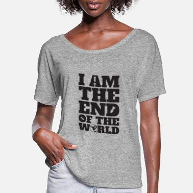 End Of World I Am The End Of The World - Women's Flowy T-Shirt