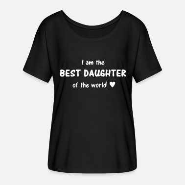 2005 I am the best daughter of the world - doughters  - Women's Flowy T-Shirt