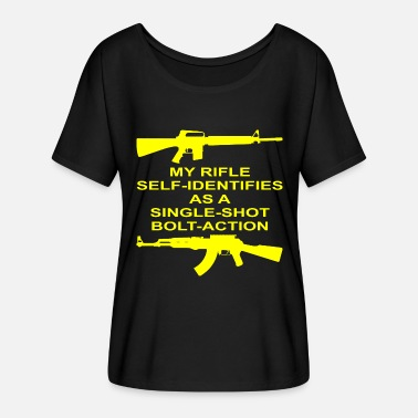Single Shot My Rifle Self Identifies As A Single Shot Bolt Act - Women's Flowy T-Shirt