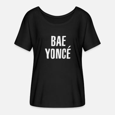 Beyonce Quotes Bae Yonce - Women's Flowy T-Shirt