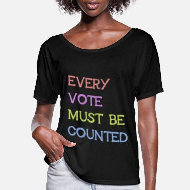 Every Vote Must Be Counted - Women's Flowy T-Shirt