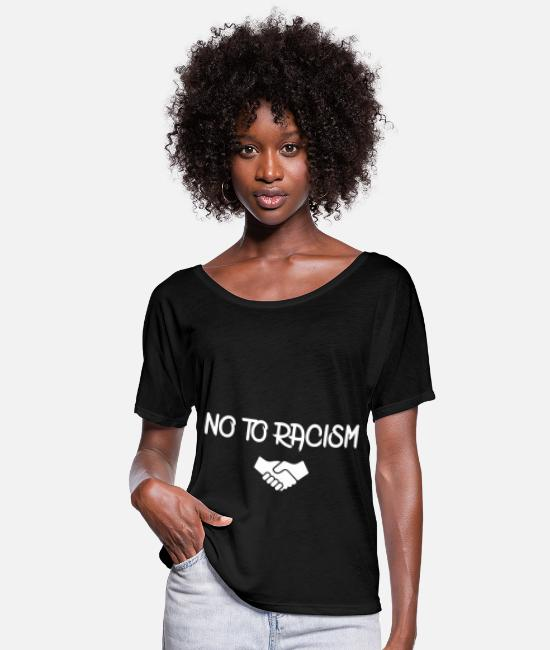 Injustice T-Shirts - No To Racism - Women's Flowy T-Shirt black