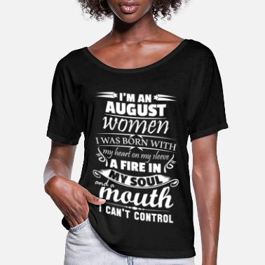 Mouth I Am An August Women - Women's Flowy T-Shirt