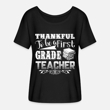 First Grade Teacher First Grade Teacher Shirt - Women's Flowy T-Shirt