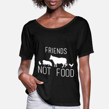 Food Friends Not Food Vegan - Women's Flowy T-Shirt