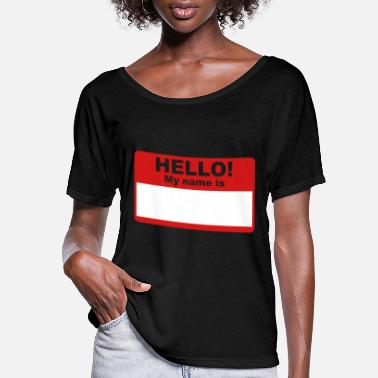 Tag Hello My Name Is v2_2_color - Women's Flowy T-Shirt