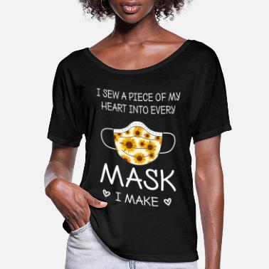 Sew i sew a piece of my heart into every mask i make - Women's Flowy T-Shirt
