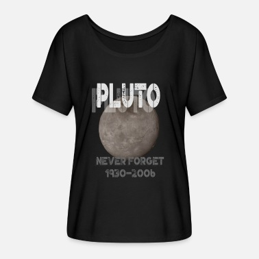Pluto Pluto the Planet (19302006) Never Forget - Women's Flowy T-Shirt