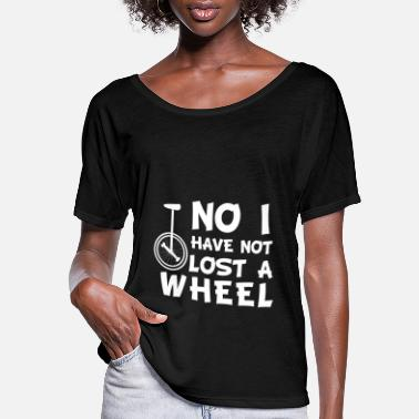 Wheel Unicycling have not lost a wheel - Women's Flowy T-Shirt
