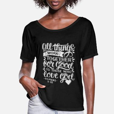 Work All Things Work Together - Women's Flowy T-Shirt