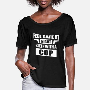 Night Feel Safe At Night - Sleep With A Cop - Women's Flowy T-Shirt