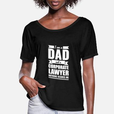 Corporate Dad Corporate Lawyer Nothing Scares me Dad Papa - Women's Flowy T-Shirt
