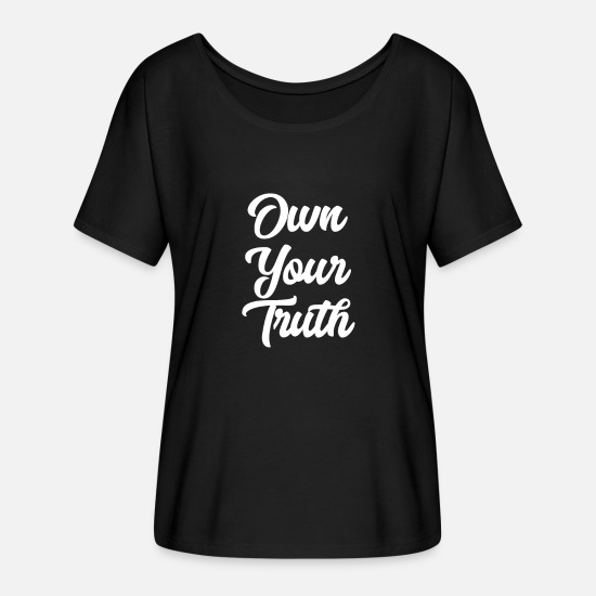 Your T-Shirts - Own Your Truth Inspirational Life Coaching design - Women's Flowy T-Shirt black