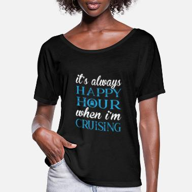 Cruise It's Always Happy Hour When I'm Cruising- Funny - Women's Flowy T-Shirt