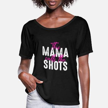 Funny Pregnancy This Mama Calls The Shots - Women's Flowy T-Shirt