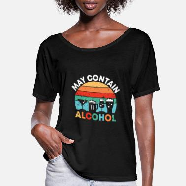 May contain Alcohol | vintage cocktail & beer gift - Women's Flowy T-Shirt